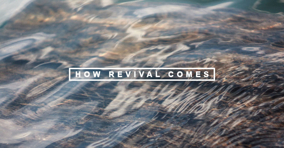 How Revival Comes